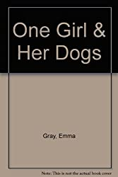 One Girl & Her Dogs