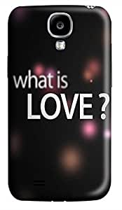 Samsung Galaxy S4 I9500 Hard Case - What Is Love Galaxy S4 Cases