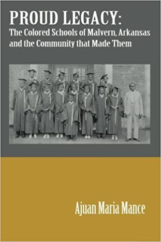 Book Proud Legacy: The Colored Schools of Malvern, Arkansas and the Community that Made Them by Ajuan M Mance (2013-07-29)