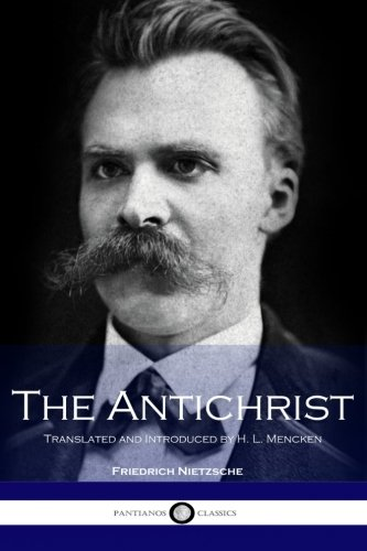 The Antichrist: Translated and Introduced by H. L. Mencken