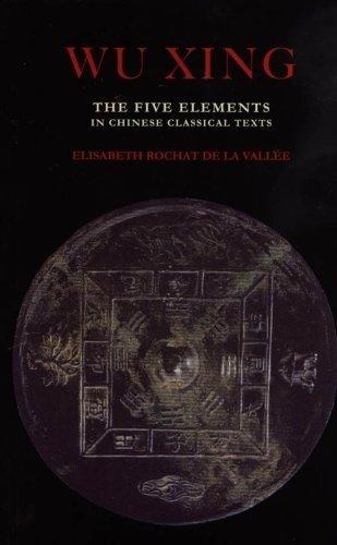 Wu Xing, Five Elements by Elizabeth Rochat De La Vallee (2009-03-21)