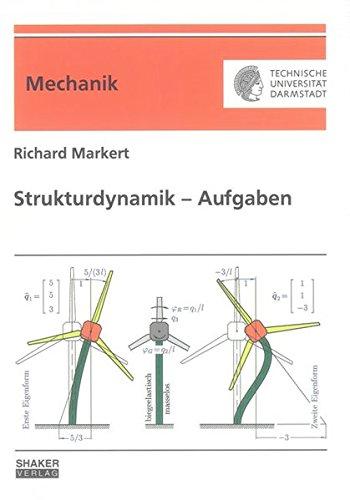 Strukturdynamik – Aufgaben: Übungs- und Prüfungsaufgaben mit Lösungen zur Strukturdynamik (Berichte aus der Mechanik)