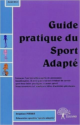 Ebooks gratuits pdf ordinateurs de téléchargement Guide pratique du sport adapté by Delphine Pierre RTF