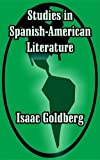 Studies in Spanish-American Literature, Isaac Goldberg, 1410210189