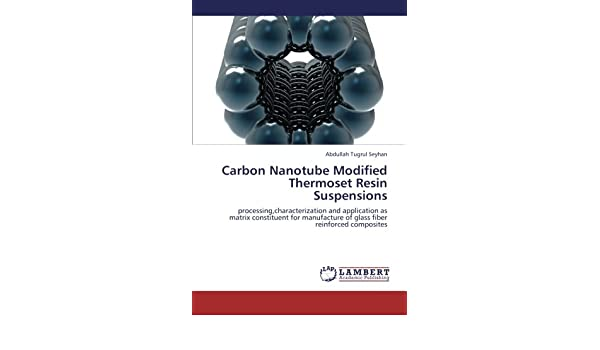 Amazon com: Carbon Nanotube Modified Thermoset Resin