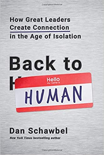 Back To Human How Great Leaders Create Connection In The Age Of