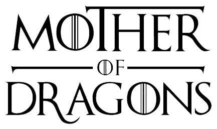 Mother of Dragons GOT NOK Decal Vinyl Sticker |Cars Trucks Vans Walls Laptop|Black|5.5 x 4.1 in|NOK056