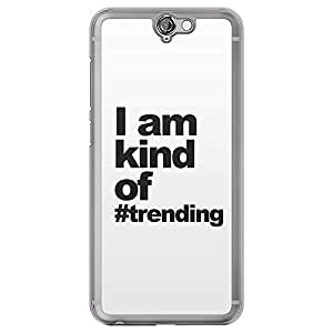 Loud Universe HTC One A9 I Am Kind Of Trending Printed Transparent Edge Case, White