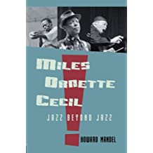 Miles, Ornette, Cecil: Jazz Beyond Jazz