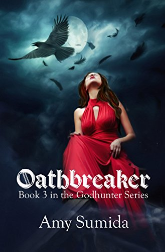 Oathbreaker: Book 3 in the Godhunter Series