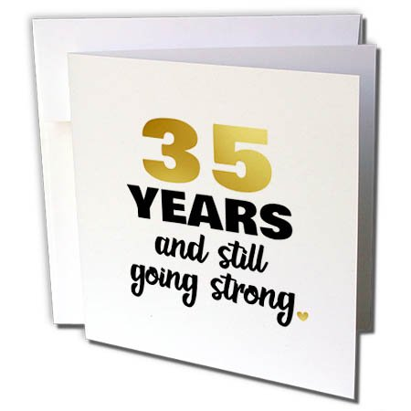 3dRose Greeting Card 35 Years Still Going Strong Thirty Fifth 35th Wedding Anniversary Gift, 6 x 6