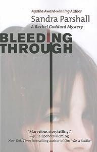 Bleeding Through: A Rachel Goddard Mystery (Rachel Goddard Mysteries) by Sandra Parshall (2012-09-04)