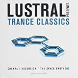 Lustral Presents Trance Classics by Lustral, Ascension, Space Brothers, Chakra, The Realm, Oxygen (2009-07-14)