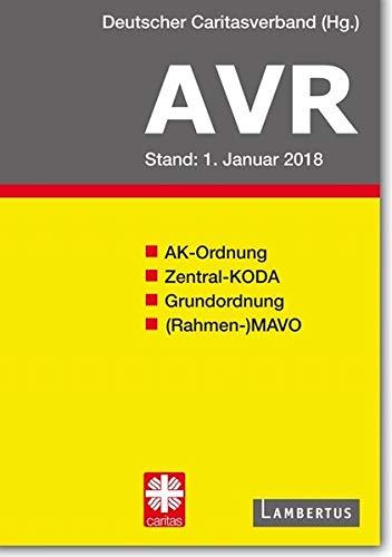Richtlinien für Arbeitsverträge in den Einrichtungen des Deutschen Caritasverbandes (AVR): Buchausgabe 2018