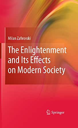 the enlightenment and its impact on The enlightenment and its impact on thinking and reasoning nothing was to be accepted on faith • this critical analysis of everything in society from religion to politics and the optimism that the human mind could find the solution to everything was known as the enlightenment.