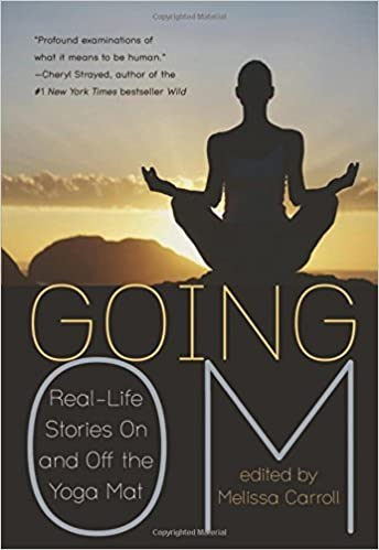 Book Going Om: Real-Life Stories on and off the Yoga Mat (2014-09-09)