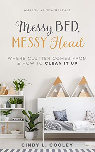 Pdf Home Messy Bed Messy Head: Where Clutter Comes From & How To Clean It Up