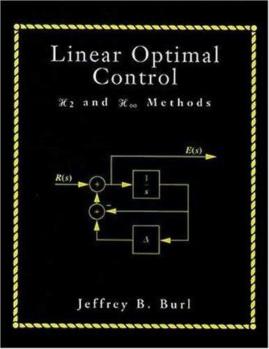 Linear Optimal Control [Paperback] [1998] (Author) Jeffrey B. Burl