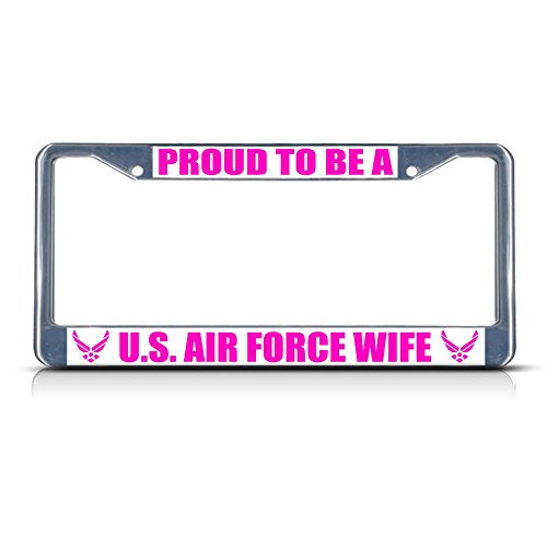 U.S. AIR Force Wife Metal License Plate Frame Tag Border Two Holes Perfect for Men Women Car garadge Decor ()