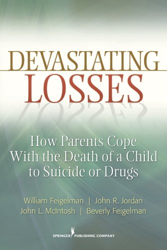 Devastating Losses: How Parents Cope With the Death of a Child to Suicide or Drugs by Brand: Springer Publishing Company