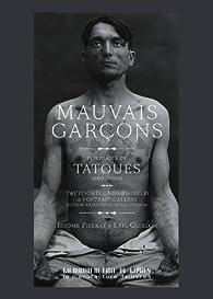 Mauvais garçons, tattoed underworld a portrait gallery par Jérôme Pierrat
