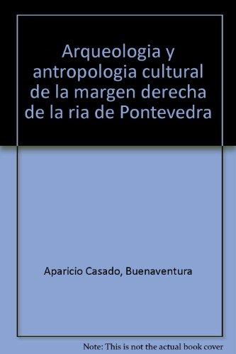Arqueología y antropología cultural de la margen derecha de la ría de Pontevedra (Spanish Edition)