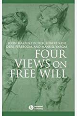 Four Views on Free Will (Great Debates in Philosophy Book 12) Kindle Edition