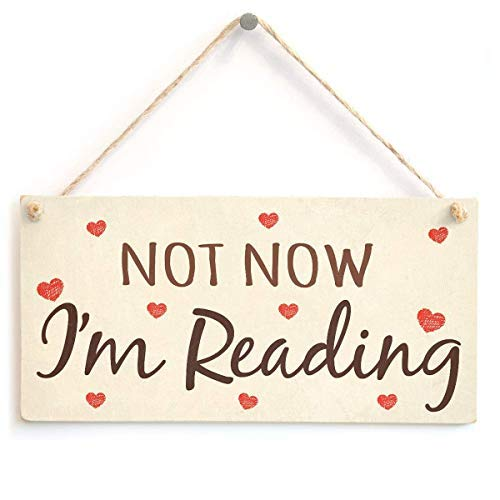 Wood Sign Not Now I'm Reading Funny Suggestive Do Not Disturb Home Accessory Gift for Busy Mums & Avid Readers Wall Art Decorative Hanging Sign (Best Gifts For Avid Readers)