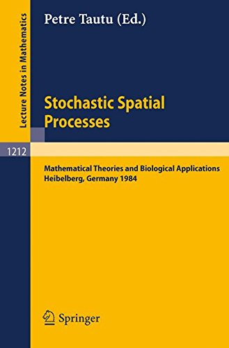 Stochastic Spatial Processes: Mathematical Theories and Biological Applications (Lecture Notes in Mathematics)