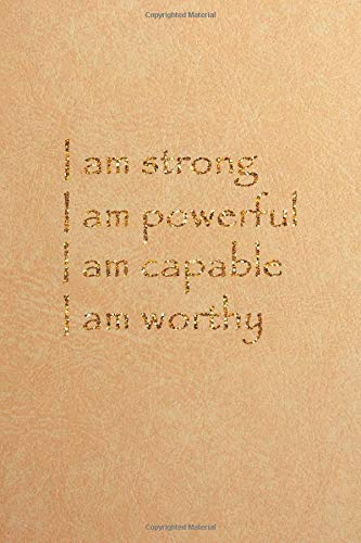 "Read Online I am strong I am powerful I am capable I am worthy: Inspirational Journal for Girls, 6"" x 9"" inches  Lined Girls Journal/ Notebook/Inspirational Quote ... Gifts For Girls series) (Volume 3) PDF"