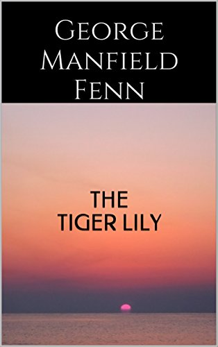 The Tiger Lily (Classic Romance) ()