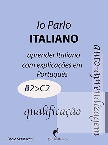 Io Parlo Italiano (B2--C2) (Italiano para brasileiros) (Italian Edition)