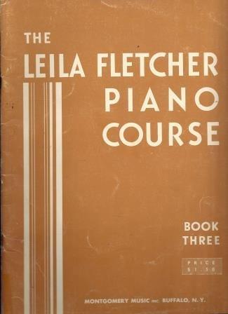 The Leila Fletcher Piano Course, Book Three