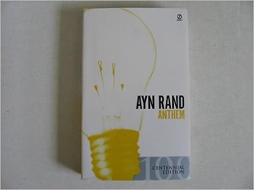 Anthem Centennial Edition Ayn Rand Amazon Com Books