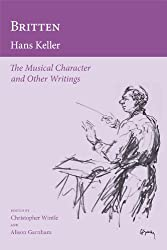 Britten: Essays, Letters and Opera Guides (Hans Keller Archive)