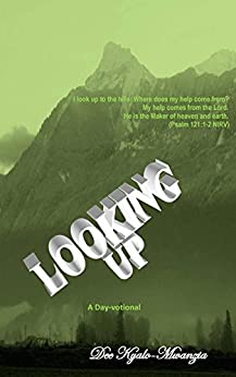 Looking Up: A Day-votional by [Kyalo-Mwanzia, Dee]