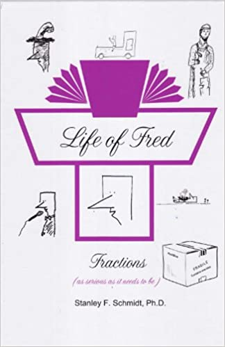 Life of Fred: Fractions: Ph. D Stanley F. Schmidt: 9780970999597 ...