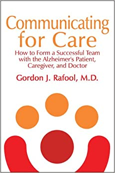 Book Communicating for Care: How to Form a Successful Team with the Alzheimer's Patient, Caregiver, and Doctor