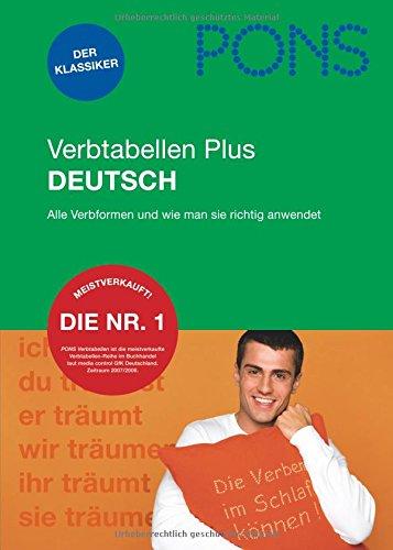 PONS Verbtabellen PLUS Deutsch: Alle Verbformen und wie man sie richtig anwendet