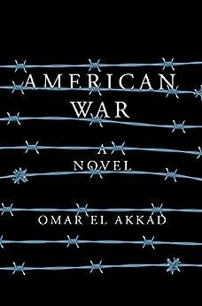 American War by [El Akkad, Omar]