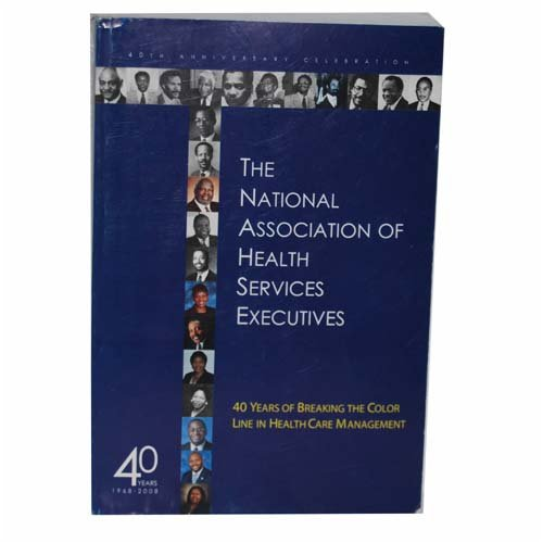The National Association of Health Services Executives 40 Years of Breaking the Color Line in Health Care Management ebook