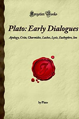 Early Dialogues: Apology/Crito/Charmides/Laches/Lysis/Euthyphro/Ion