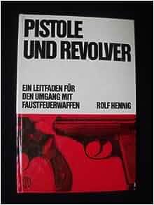 Pistole und Revolver - Ein Leitfaden für den Umgang mit