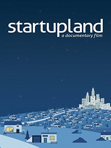 Startupland: A Documentary Film