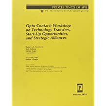 Opto-Contact: Workshop on Technology Transfers, Start-Up Opportunities, and Strategic Alliances