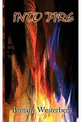 [ Into Fire by Westerberg, Brittany ( Author ) May-2011 Paperback ]