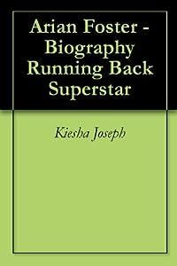 Arian Foster - Biography Running Back Superstar