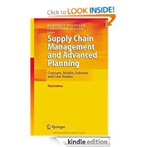 Supply Chain Management and Advanced Planning: Concepts, Models, Software, and Case Studies Hartmut Stadtler and Christoph Kilger