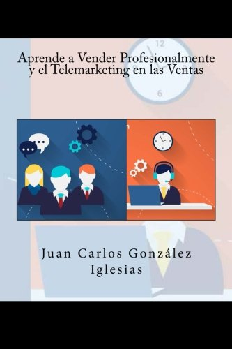 Download Aprende a Vender Profesionalmente y el Telemarketing en las Ventas (Spanish Edition) PDF