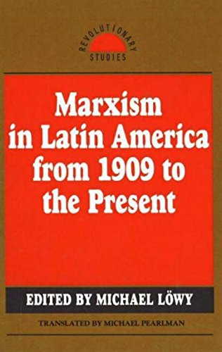 Marxism in Latin America from 1909 to the Present: An Anthology (Revolutionary Studies)